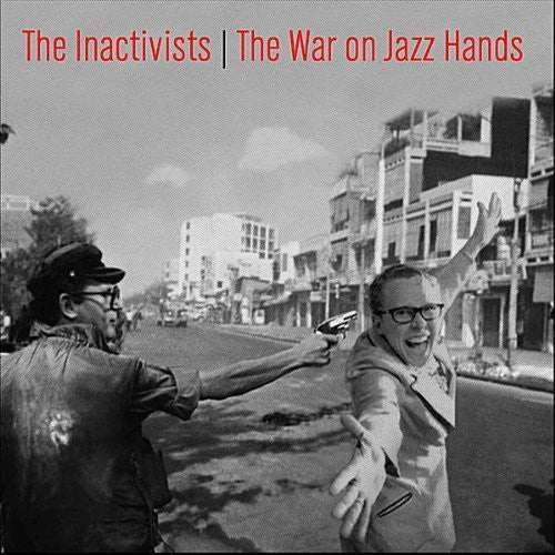 The Inactivists: War on Jazz Hands