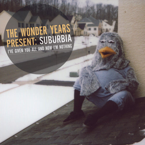 The Wonder Years: Suburbia I've Given You All and Now Im Nothing