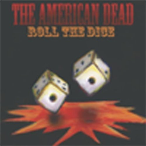 The American Dead: Roll the Dice