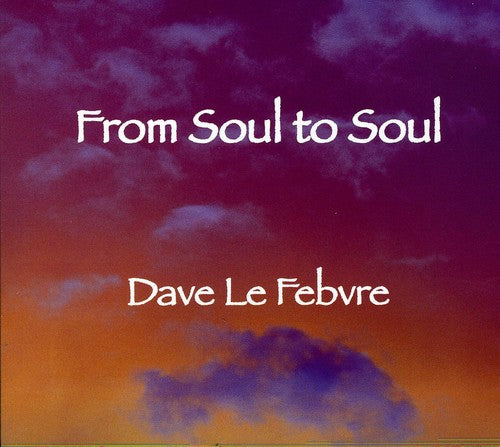 Dave Lefebvre: From Soul to Soul