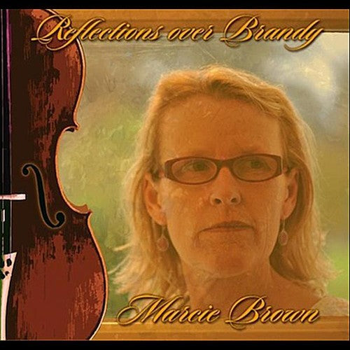 Marcie Brown: Reflections Over Brandy