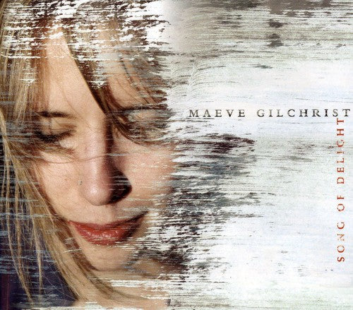 Maeve Gilchrist: Song of Delight