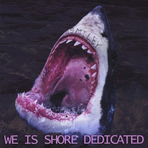 We Is Shore Dedicated: Smiley