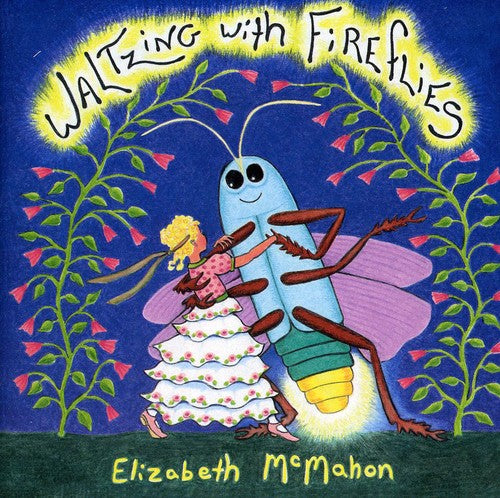 McMahon Elizabeth: Waltzing with Fireflies