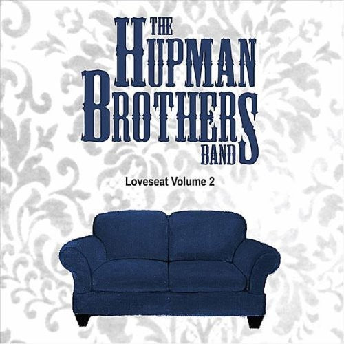 The Hupman Brothers Band: Loveseat 2