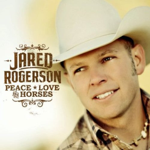 Jared Rogerson: Peace Love & Horses