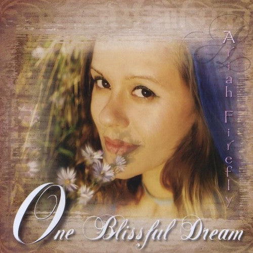 Ariah Firefly: One Blissful Dream