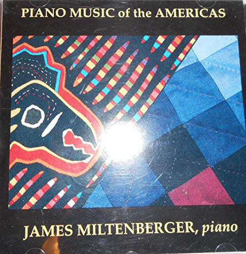 Ginastera / Miltenberger: Piano Music of the Americas