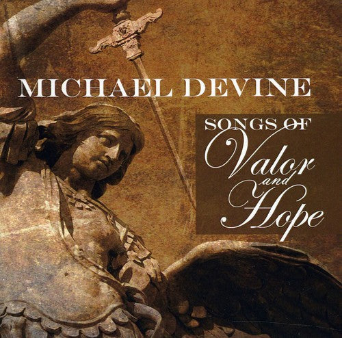 Michael Devine: Songs of Valor & Hope