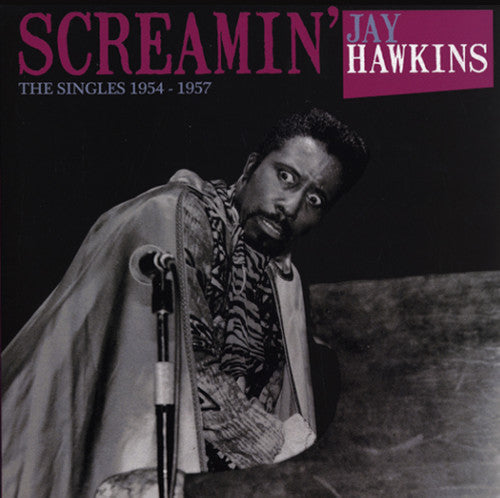 Screamin' Jay Hawkins: Singles 1954-1957
