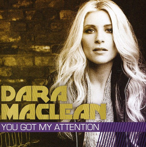 Dara Maclean: You Got My Attention