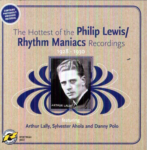 Rhythm Maniacs: Hottest Of The Philip Lewis: Rhythm Maniacs Recordings