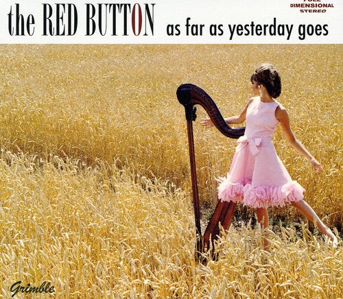The Red Button: As Far As Yesterday Goes