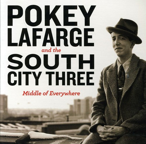 Pokey Lafarge & the River City Three: Middle of Everywhere