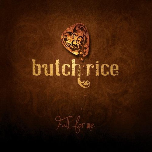 Butch Rice: Fall for Me