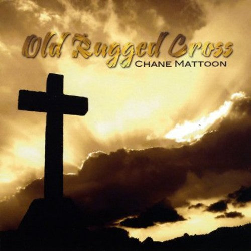 Chane Mattoon: Old Rugged Cross