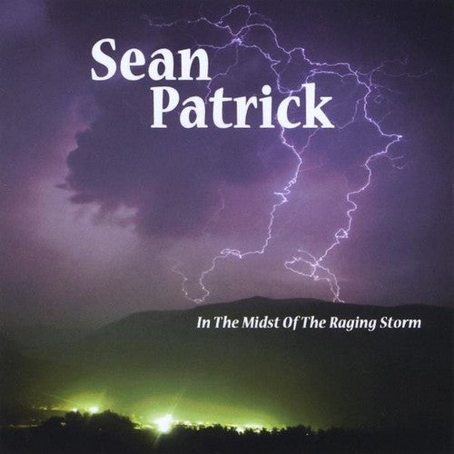 Sean Patrick: In the Midst of the Raging Storm