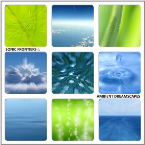 Various Artists: Sonic Frontiers 1: Ambient Dreamscapes / Various