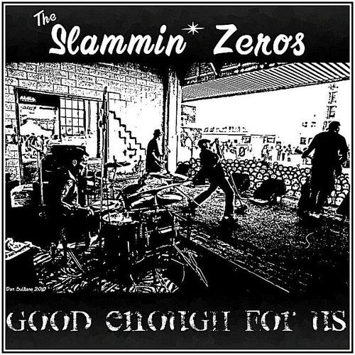 Slammin' Zeros: Good Enough for Us