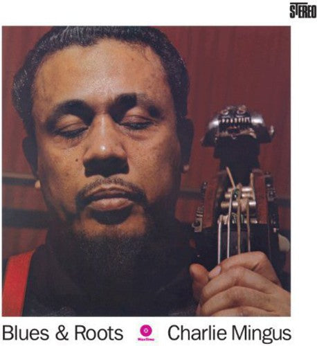 Charles Mingus: Blues & Roots