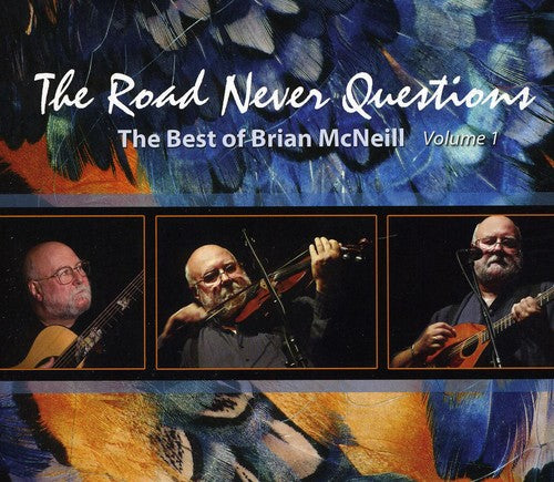 Brian McNeill: The Road Never Questions