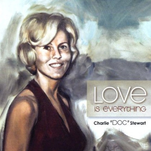 "Charlie ""Doc"" Stewart: Love Is Everything"
