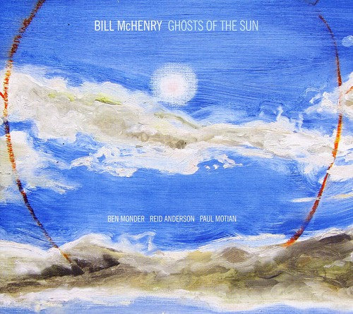 Bill McHenry: Ghosts of the Sun