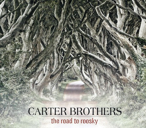 The Carter Brothers: Road to Roosky
