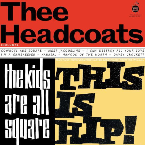 Thee Headcoats: Kids Are All Square: This Is Hip