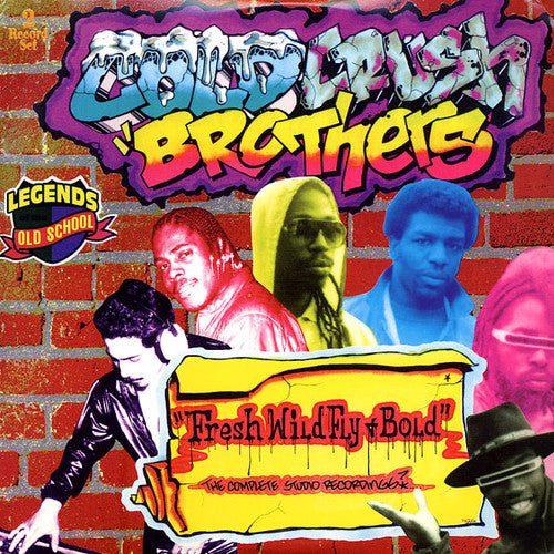 Cold Crush Brothers: Fresh Wild Fly + Bold (The Complete Studio Recordings)