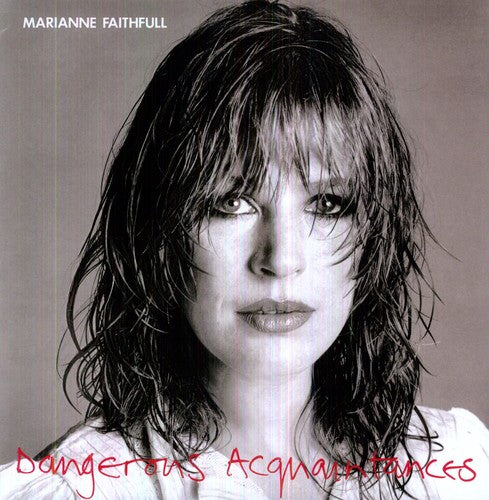 Marianne Faithfull: Dangerous Acquaintances
