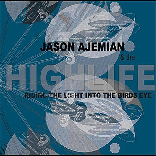 Jason Ajemian & the Highlife: Riding the Light Into the Birds Eye
