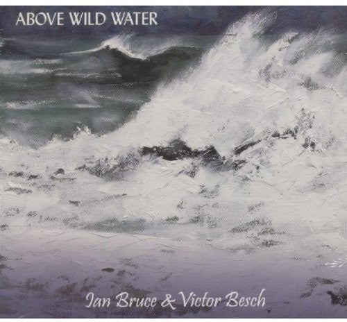 Ian Bruce: Above Wild Water