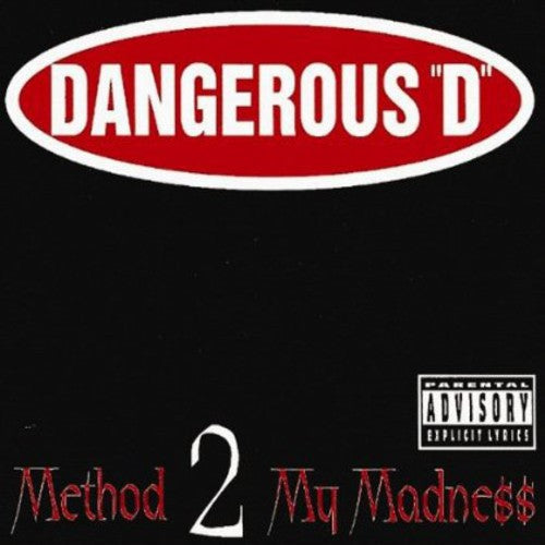 Dangerous D: Method 2 My Madness