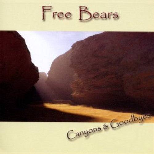 Free Bears: Canyons & Goodbyes