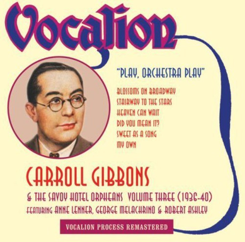 Carroll Gibbons: Play Orchestra Play