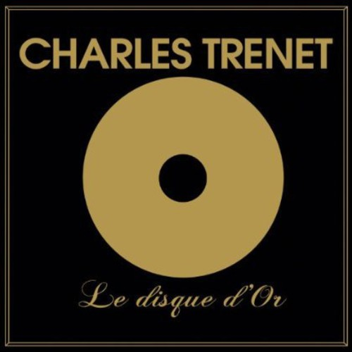 Charles Tr Net: Le Disque D'or