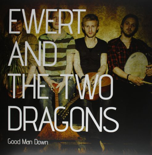 Ewert & the Two Dragons: Good Man Down