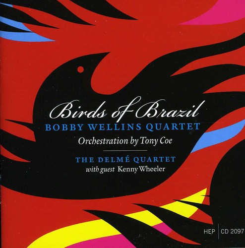 Bobby Wellins Quartet: Birds of Brazil