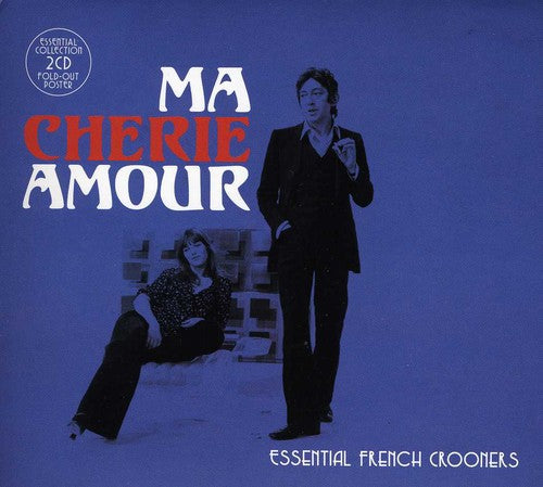Ma Cherie Amour Essential French Crooners / Variou: Ma Cherie Amour Essential French Crooners / Various