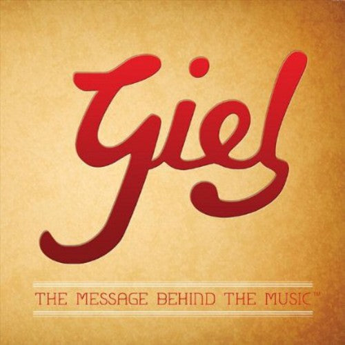 Giel: Giel: The Message Behind the Music