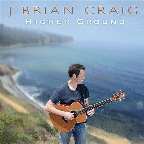 J. Brian Craig: Higher Ground
