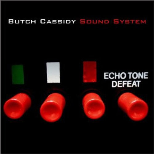 Butch Cassidy Sound System: Echo Tone Defeat
