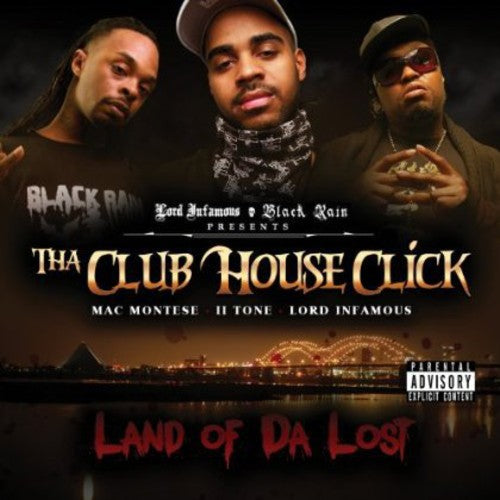 Tha Club House Click: Land Of The Lost