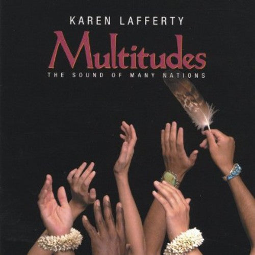 Karen Lafferty: Multitudes: The Sound of Many Nations