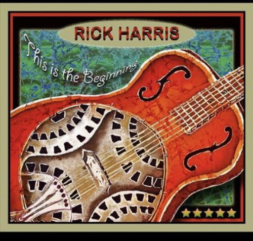 Rick Harris: This Is the Beginning