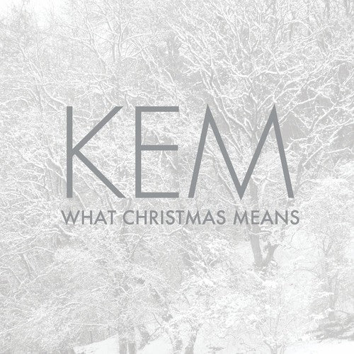 Kem: What Christmas Means
