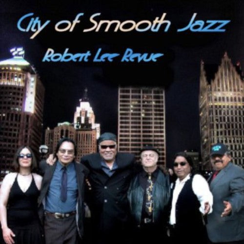 Robert Lee Revue: City of Smooth Jazz