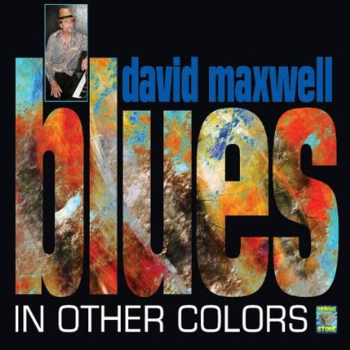 David Maxwell: Blues in Other Colors