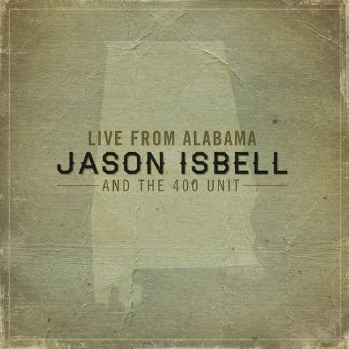 Jason Isbell & the 400 Unit: Live from Alabama